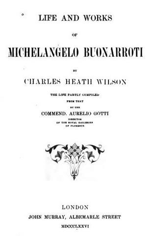 CharlesHeathWilson,LifeandWorksofMichelangeloBuonarroti(1876).JPG